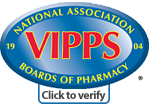 VIPPS certified by the National Association Boards of Pharmacy
